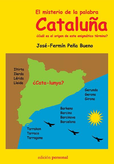 El misterio de la palabra Cataluña - José-Fermín Peña Bueno