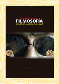 Filmosofía. Cine y filosofía: Cuestionando la realidad