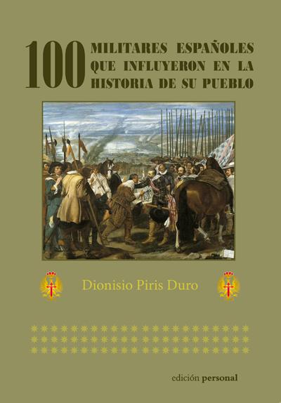 100 militares españoles que influyeron en la historia de su pueblo