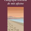 Caligrafía traviesa de mis afectos - Francisco Gómez Gosálvez