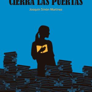 Cierra las puertas - Joaquín Simón Martínez