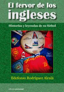 El fervor de los Ingleses - Ildefonso Rodríguez Alcalá