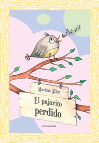 El pajarito perdido - Marina Aller