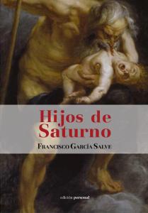 Hijos de Saturno - Francisco García Salve