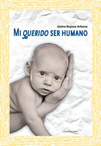 Mi querido ser humano - Jaime Bujosa Arbona