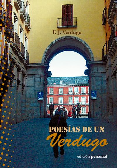 Poesías de un Verdugo - F. J. Verdugo