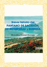 Breve historia del Pantano de Sacedón, de Entrepeñas y Buendía