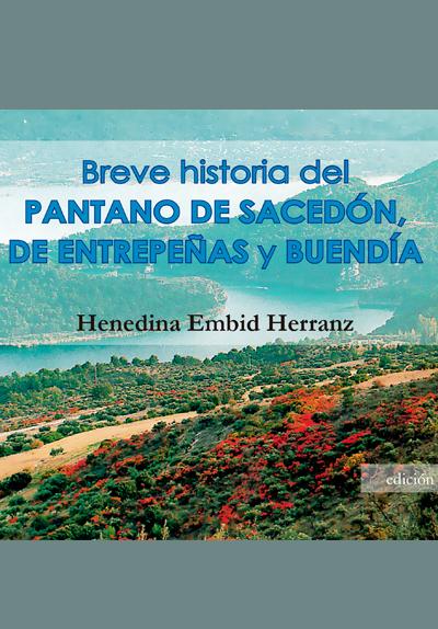Breve historia del pantano de Sacedón, de Entrepeñas y Buendía - Henedina Embid Herranz