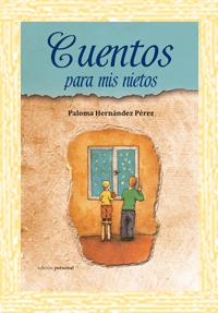 Cuentos para mis nietos - Paloma Hernández Pérez