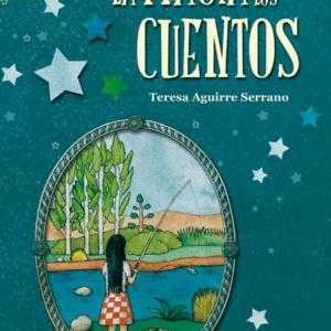 La magia de los cuentos - Teresa Aguirre Serrano