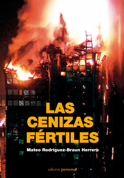 Las cenizas fértiles - Mateo Rodríguez-Braun Herrero