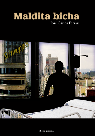 Maldita bicha - José Carlos Ferrari