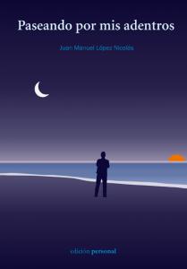 Paseando por mis adentros - Juan Manuel López Nicolás