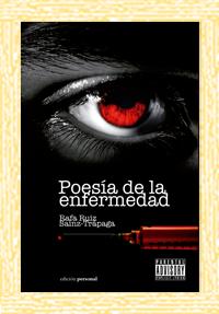 Poesía de la enfermedad - Rafa Ruiz Sainz-Trapaga
