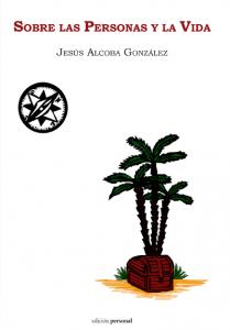 Sobre las personas y la vida - Jesúa Alcoba González