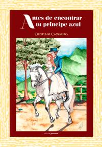 Antes de encontrar a tu príncipe azul - Cristiane Cassimiro