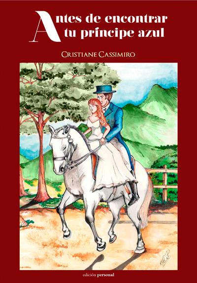 Antes de encontrar mi principe azul - Cristiane Cassimiro
