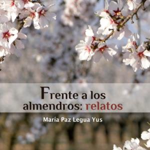 Frente a los almendros - María Paz Legua Yus