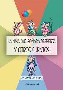 La niña que soñaba despierta y otros cuentos - Ana María Brenes