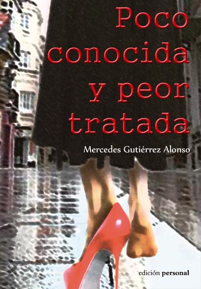 Poco conocida y peor tratada - Mercedes Gutiérrez Alonso