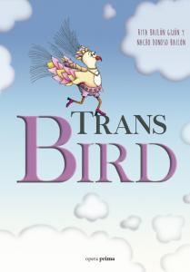 Trans Bird - Un cuento dedicado a las personas transgénero y sus amigos