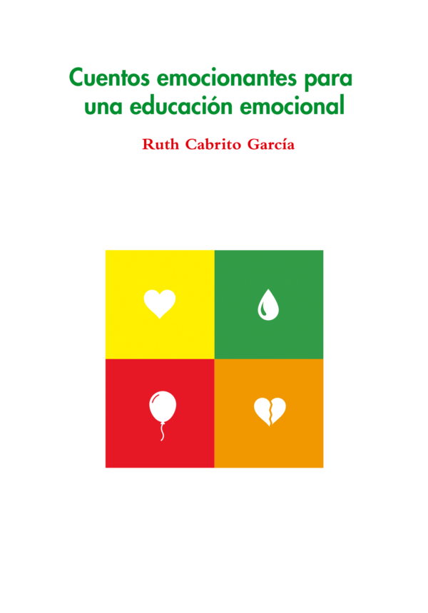 Cuentos emocionantes para una inteligencia emocional - Ruth Cabrito García
