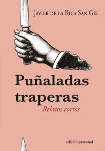 Puñaladas traperas - Javier de la Rica San Gil