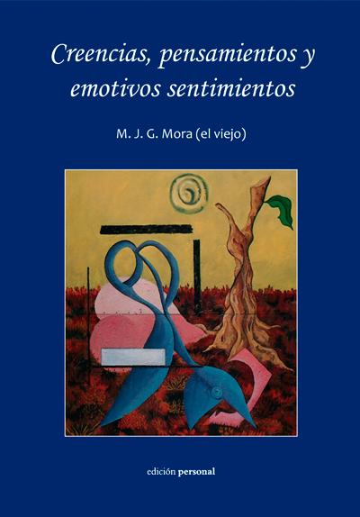 Creencias, pensamientos y emotivos sentimientos - M. J. G. Mora
