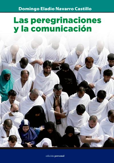 Las peregrinaciones y la comunicación - Domingo Eladio Navarro Castillo