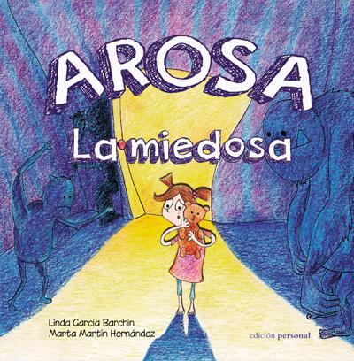 Arosa la miedosa - Linda García Barchín y Marta Martín Hernández