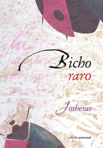 bicho raro - Josheras