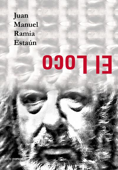 El loco - Juan Manuel Ramia Estaún