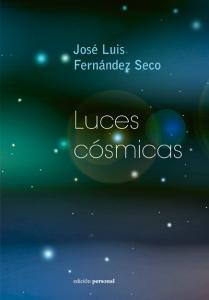 Luces cósmicas - José Luis Fernández Seco