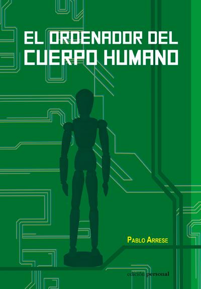 El ordenador del cuerpo humano - Pablo Arrese