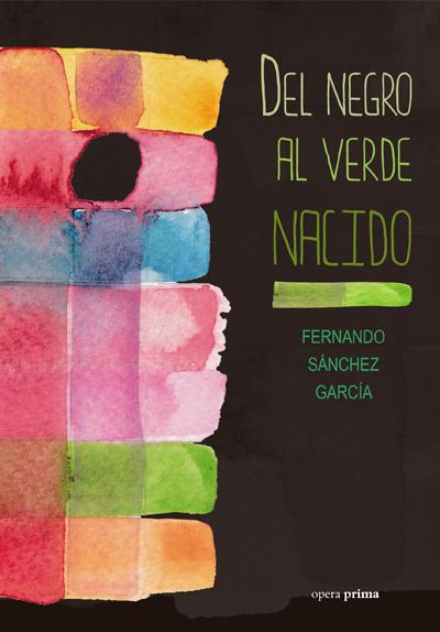 Del negro al verde nacido - Fernando Sánchez García
