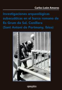 Investigaciones arqueológicas subacuáticas en el barco romano de Es Grum de Sal, Conillera (Sant Antoni de Portmany, Ibiza)