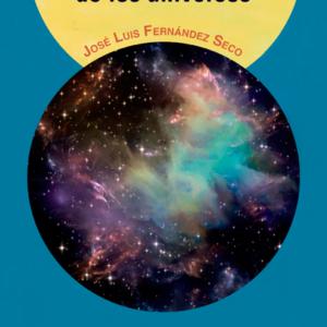 La espiritualidad de los universos - José Luis Fernández Seco