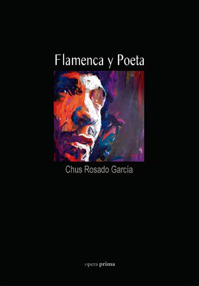 Flamenca y Poeta - Chus Rosado García