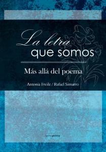 La letra que somos. Más allá del poema - Antonia Freile y Rafael Simarro