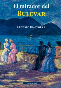 El mirador del Bulevar - Ernesto Irastorza