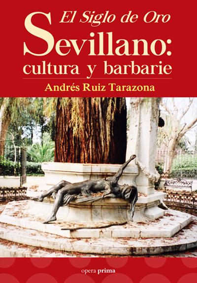 El Siglo de oro sevillano - Andrés Ruiz Tarazona