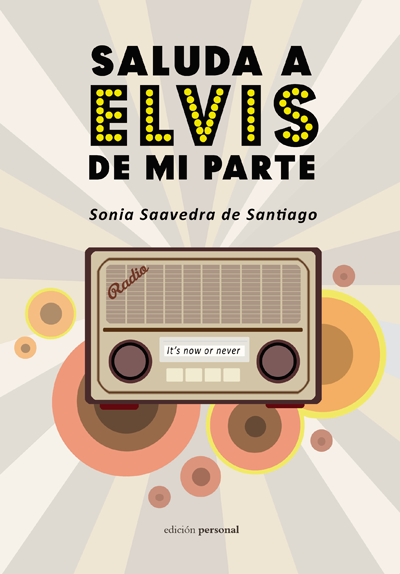 Saluda a Elvis de mi parte - Sonia Saavedra