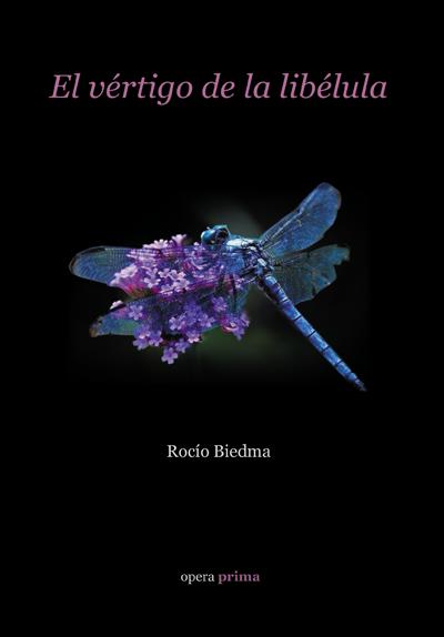 El vértigo de la libélula - Rocío Biedma