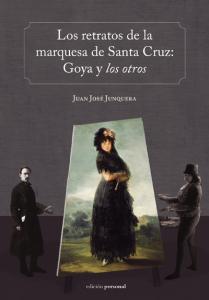 Los retratos de la marquesa de Santa Cruz: Goya y los otros
