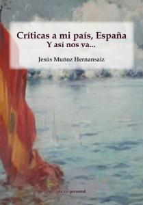Críticas a mi país, España. Y así nos va...