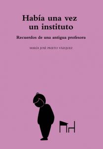 Había una vez un instituto - María José Prieto Vázquez