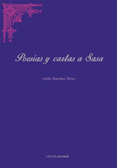 Poesías y cartas a Sasa - Carlos Martínez Torres