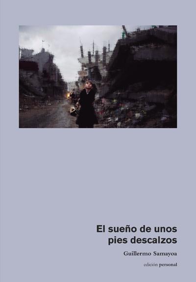 El sueño de unos pies descalzos - Guillermo Samayoa