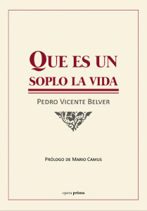 Que es un soplo la vida - Pedro Vicente Belver