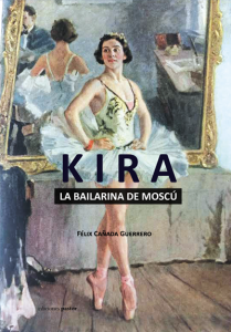Kira. La bailarina de Moscú - Félix Cañada de Moscú